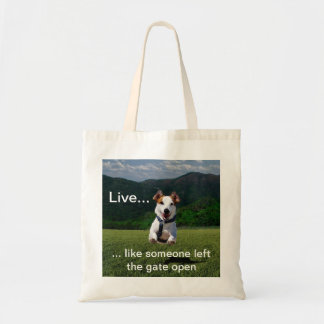 """""""Live Like Someone Left the Gate Open"""" Bag"""