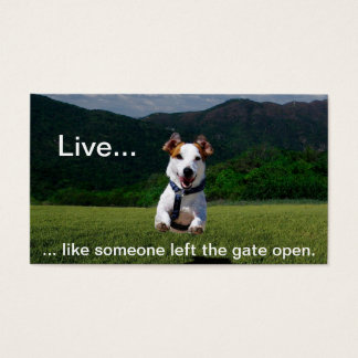 Live Like Someone Left the Gate Open Business Card