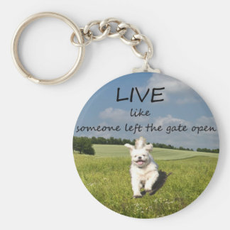 """Live Like Someone Left the Gate Open"" Keychain"