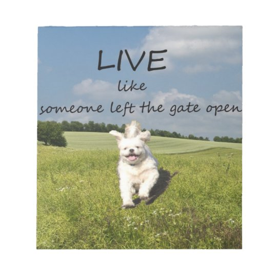 """Live Like Someone Left the Gate Open"" Notepad"