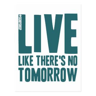Live Like There's No Tomorrow Postcard