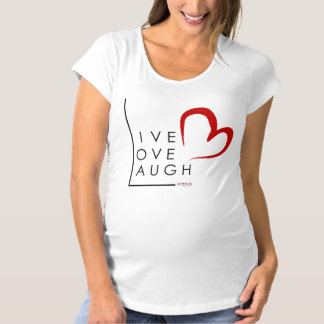 Live.Live.Laugh Maternity T-Shirt