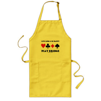 Live Long & Be Happy Play Bridge (Four Card Suits) Long Apron