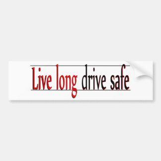 Live Long Drive Safe Bumper Sticker