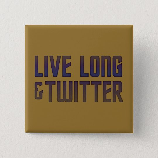 Live Long & Twitter Text Button