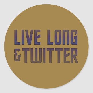 Live Long & Twitter Text Classic Round Sticker