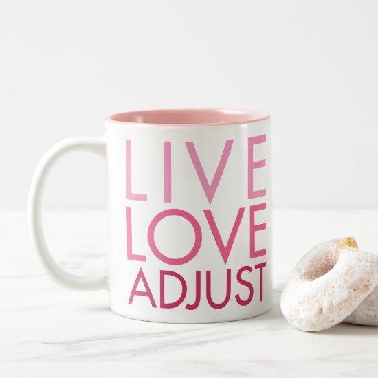 Live Love Adjust Chiropractor Two-Tone Coffee Mug