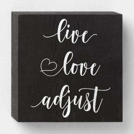 Live Love Adjust Chiropractor Wooden Box Sign
