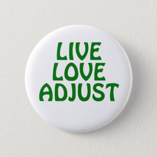 Live Love Adjust Pinback Button