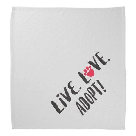 Live. Love. Adopt Pet Adoption Bandana