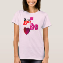 Live Love Be Kind T-Shirt