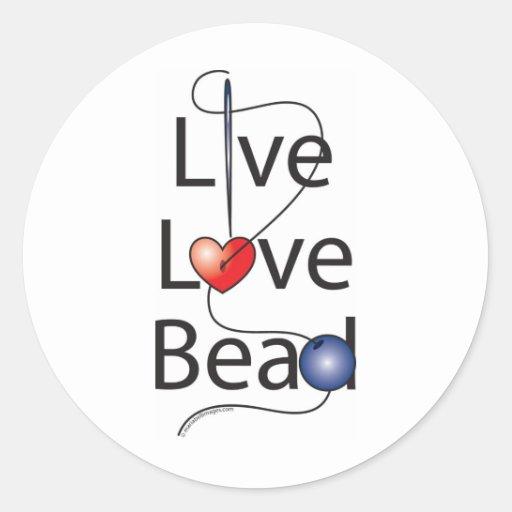 Live Love Bead Classic Round Sticker