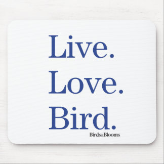 Live. Love. Bird. Mouse Pad