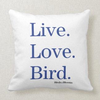 Live. Love. Bird. Throw Pillow