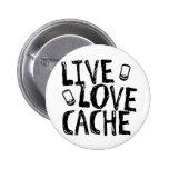 Live, Love, Cache 2 Inch Round Button