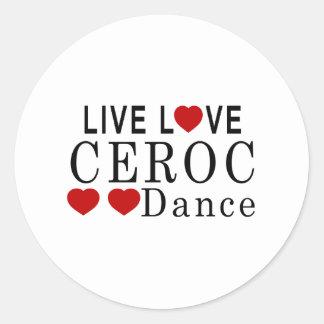 LIVE LOVE CEROC DANCE CLASSIC ROUND STICKER