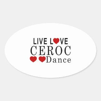 LIVE LOVE CEROC DANCE OVAL STICKER