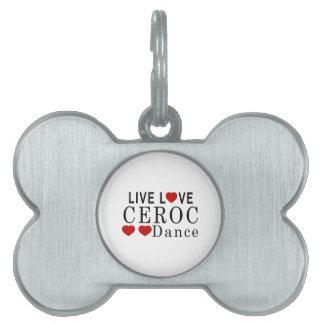 LIVE LOVE CEROC DANCE PET NAME TAG