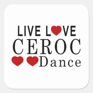 LIVE LOVE CEROC DANCE SQUARE STICKER