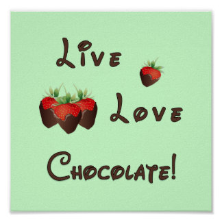 Live Love Chocolate Poster