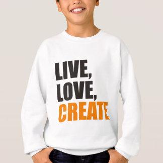 live love create sweatshirt