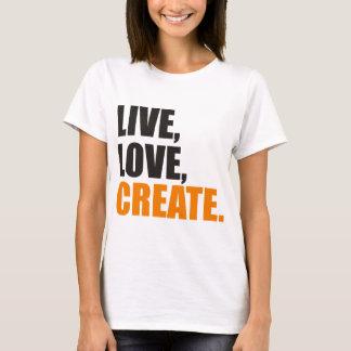 live love create T-Shirt
