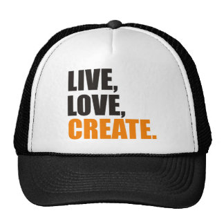 live love create trucker hat