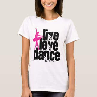 Live, Love, Dance Ballerina T-Shirt