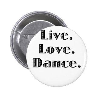 Live Love Dance Buttons