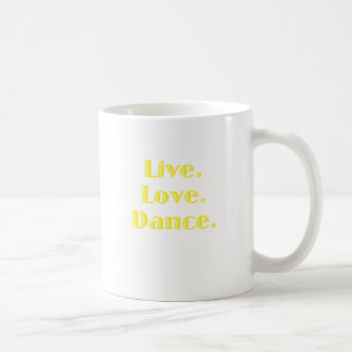 Live Love Dance Coffee Mug