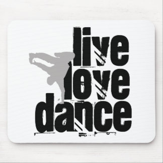 Live, Love, Dance Mouse Pad