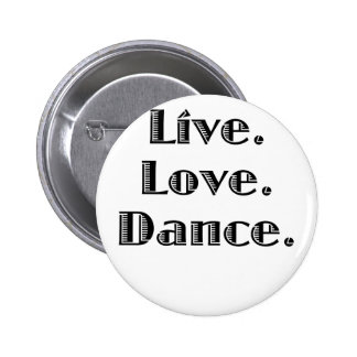 Live Love Dance Pinback Button