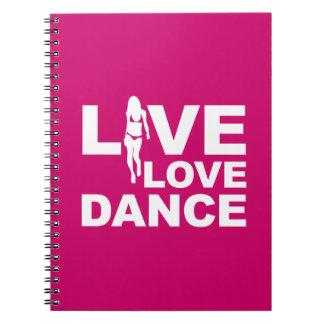 Live Love Dance Spiral Note Book