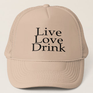 Live Love Drink Trucker Hat