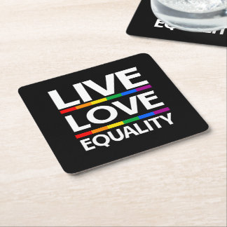 Live Love Equality Square Paper Coaster