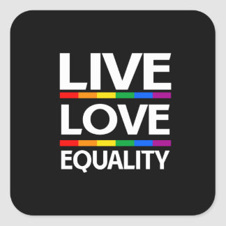 Live Love Equality Square Sticker