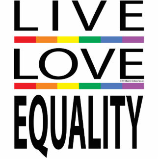 Live Love Equality Statuette