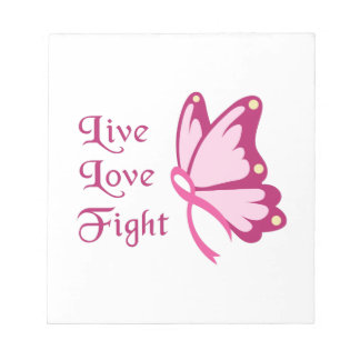 Live Love Fight Note Pads