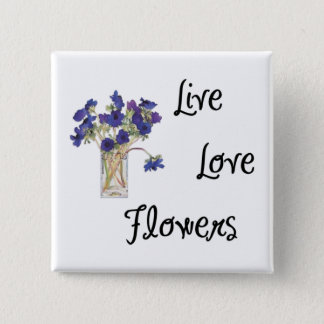Live Love Flowers Button