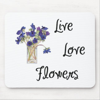 Live Love Flowers Mouse Pad