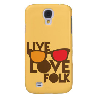 Live LOVE FOLK music Samsung S4 Case