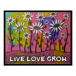 LIVE LOVE GROW Daisy Poster