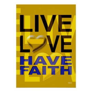 Live Love Have Faith | mustard yellow Poster
