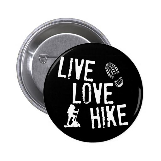Live, Love, Hike Pinback Buttons