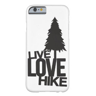 Live Love Hike | Hiking Barely There iPhone 6 Case