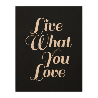 Live Love Inspirational Quote Art Wood Print Gifts