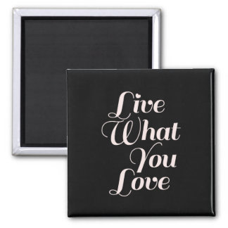 Live Love Inspirational Quote Gifts Black Magnet