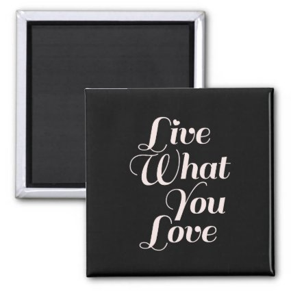 Live Love Inspirational Quote Gifts Black Refrigerator Magnets