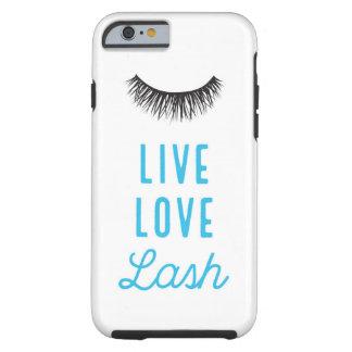 Live Love Lash Tough iPhone 6 Case
