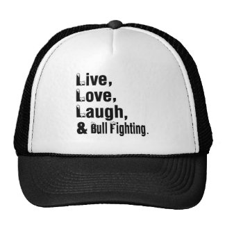 Live Love Laugh And Bull Fighting Trucker Hat